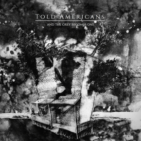 Told Americans - And The Grey Becomes One
