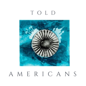 Told Americans EP